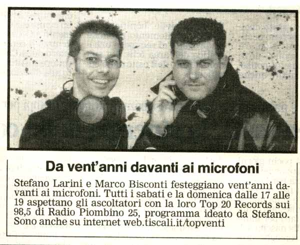 Insieme a Marco Bisconti quando su Radio Piombino 25 trasmettevamo la radiotrasmissione Top 20 Records